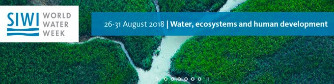 "2018 World Water Week: ""Water, ecosystems and human development"" - Focus on Africa"