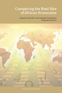 Comparing the Real Size of African Economies Results of the 2011 ICP for Africa - Full Report
