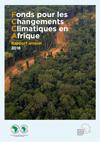 Fonds pour les Changements Climatiques en Afrique - Rapport Annuel 2018